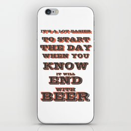 to start tha day  - I love beer iPhone Skin