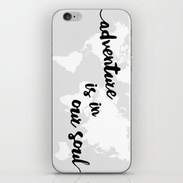 Adventure is in our Soul iPhone Skin