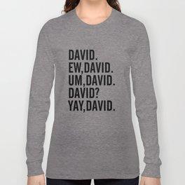 David Rose Funny Bella Canvas Shirt, Schitt's Creek Alexis QuoteS Long Sleeve T-shirt