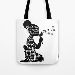 Children have never been very good at listening to their elders, but they have never failed to imita Tote Bag