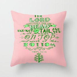 You will always be the Head Throw Pillow