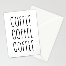 Coffee coffee coffee - typography print Stationery Cards