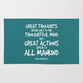 Great Actions Quote - Teddy Roosevelt Rug