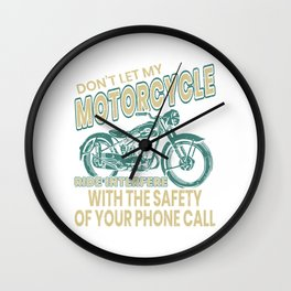 Don't Let My Motorcycle Ride Interfere With The Safety Of Your Phone Call T-shirt Design Biker Wall Clock