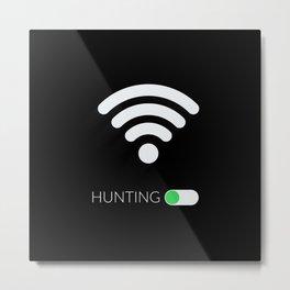 Wifi Hunting Metal Print