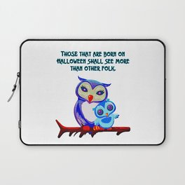 Those That Are Born On Halloween.... Laptop Sleeve