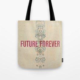 Future Forever Tote Bag