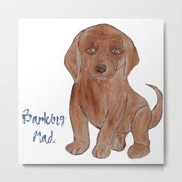 Barking Mad Metal Print