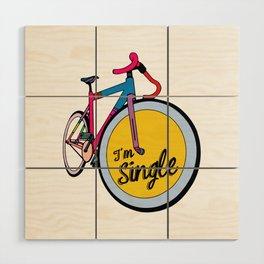 I´m Single Wood Wall Art