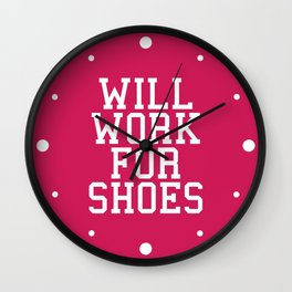 Will Work For Shoes Funny Quote Wall Clock