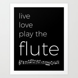 Live, love, play the flute (dark colors) Art Print