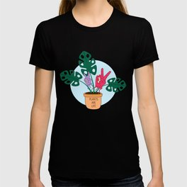 Plants Are Life! T-shirt