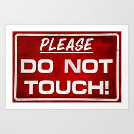 Do not touch Art Print
