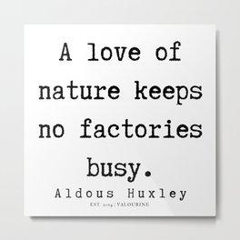 47   | Aldous Huxley Quotes  | 190714 | Metal Print