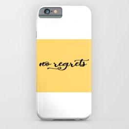 No regrets typographic print, self motivating caption iPhone Case