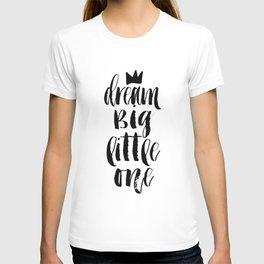 PRINTABLE Art, Dream Big Little One, Crown Print,Motivational Poster,Quote Prints,Children Quote,Nur T-shirt