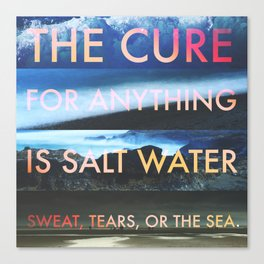 The Cure for Anything... Bright Canvas Print