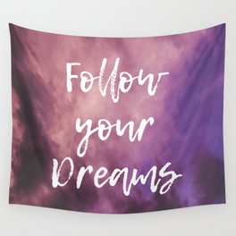 Follow Your Dreams Sky Wall Tapestry