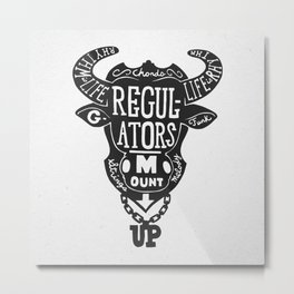 Regulators, Mount Up Metal Print