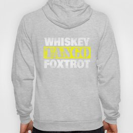 WTF Whiskey Tango Foxtrot What the Fuck Gift Hoody