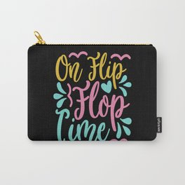 On Flip Flop Time Carry-All Pouch