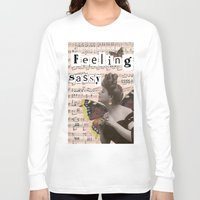 sassy Long Sleeve T-shirts featuring Feeling sassy by CreativePink