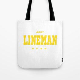 """""""Best Lineman Ever"""" tee design. Simple and unique gift. Makes a great gift for family this holiday!  Tote Bag"""