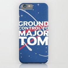 Ground Control to Major Tom Slim Case iPhone 6s