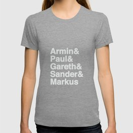 Trance Kings, Armin, Paul, Gareth, Sander and Markus  - Designed for Trance lovers T-shirt