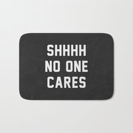 No One Cares Bath Mat