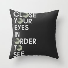 CLOSE YOUR EYES Throw Pillow