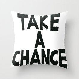 TAKE A CHANCE Throw Pillow
