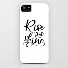 RISE AND SHINE, Bedroom Decor, Bedroom Sign, Teens Room Decor,Motivational Poster,Inspirational Quot iPhone Case