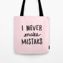 I Never Make Mistaks - Typography Pink Tote Bag