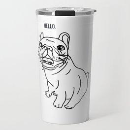 Hello Frenchie Travel Mug