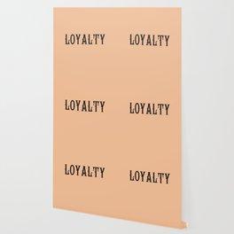 LOYALTY Wallpaper