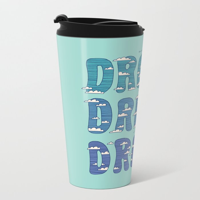 Dream, Dream, Dream Metal Travel Mug