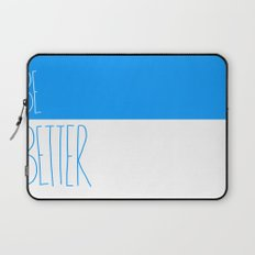 Be Better Laptop Sleeve