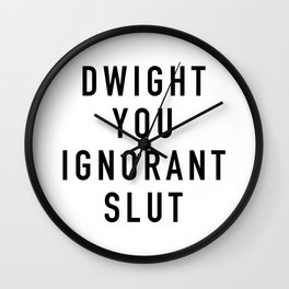 Ignorant Slut Wall Clock