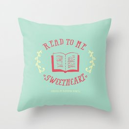 Read to me sweetheart Throw Pillow