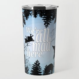 We're All Mad Here - Alice In Wonderland Travel Mug