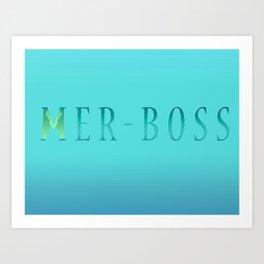 Mer-BOSS Art Print