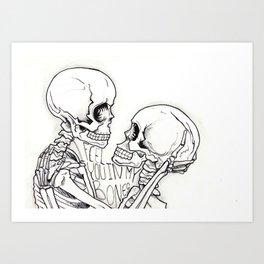 I feel you in my bones. Art Print