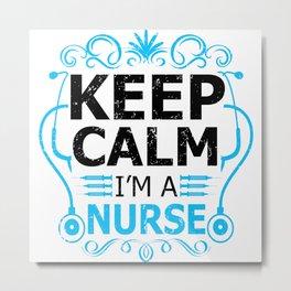 Keep Calm I'm A Nurse Retro Vintage Typography Metal Print