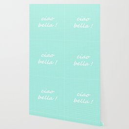 Ciao Bella! - seafoam Wallpaper