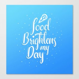 Food Brightnes My Day Canvas Print