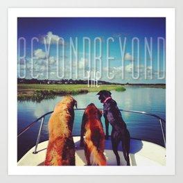 Beyond the Beyond Art Print