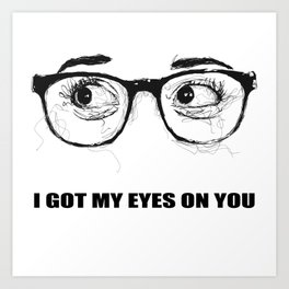 I Got My Eyes On You - Scribble Artwork Art Print