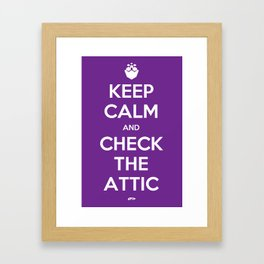 KEEP CALM AND CHECK THE ATTIC Framed Art Print
