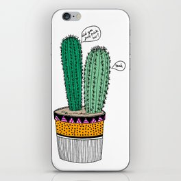 Cacti are pricks iPhone Skin